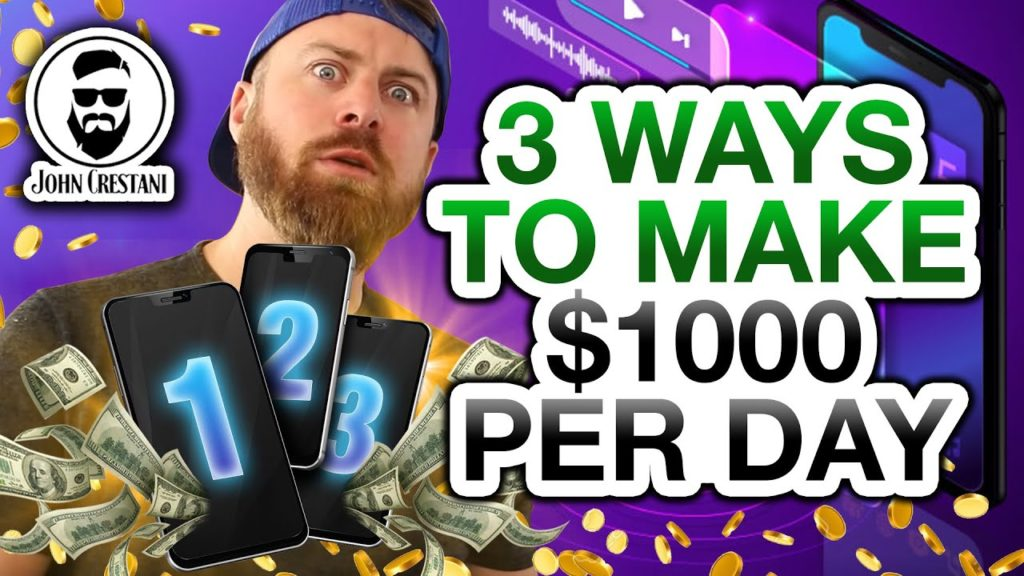 3 Ways To Make $1000 A Day With Your Phone